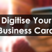 Digitise Your Business Card